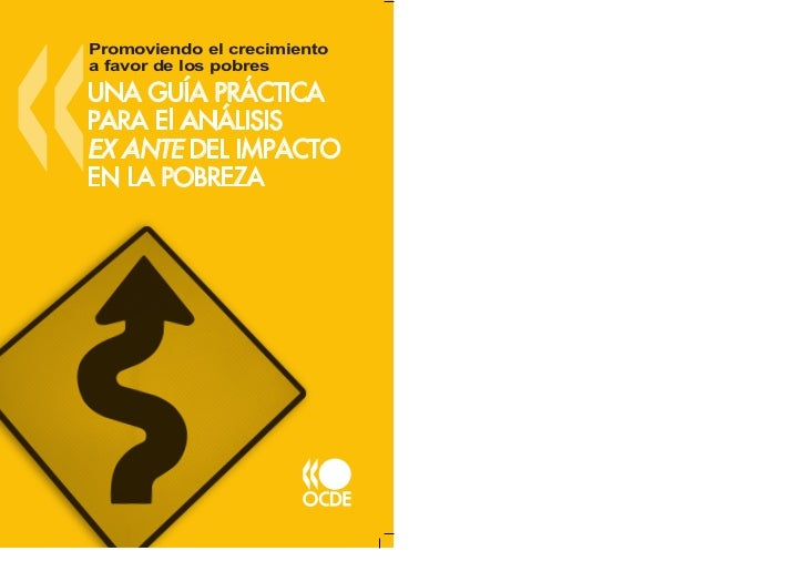Promoviendo el crecimientoa favor de los pobresUNA GUÍA PRÁCTICAPARA El ANÁLISISEX ANTE DEL IMPACTOEN LA POBREZA