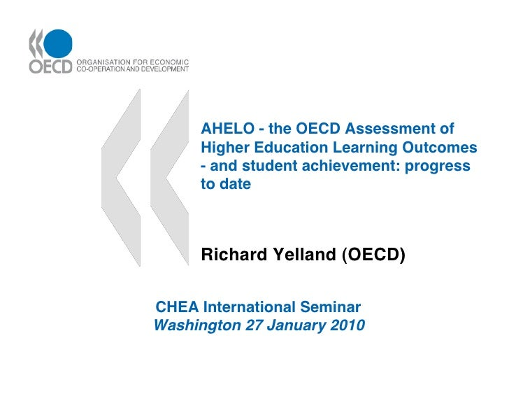 AHELO - the OECD Assessment of       Higher Education Learning Outcomes       - and student achievement: progress       to...