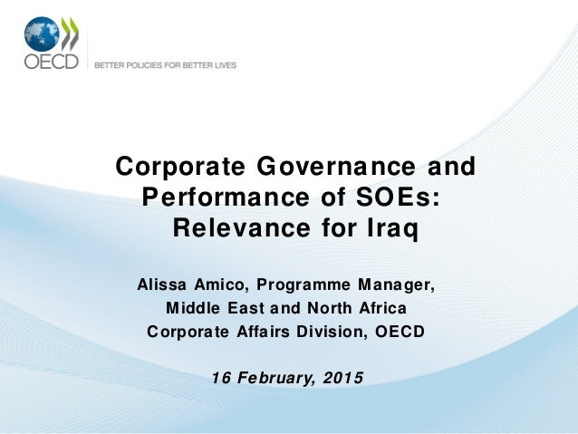 Corporate Governance and Performance of SOEs: Relevance for Iraq Alissa Amico, Programme Manager, Middle East and North Af...