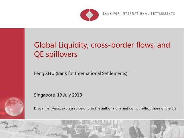 Restricted Global Liquidity, cross-border flows, and QE spillovers Feng ZHU (Bank for International Settlements) Singapore...