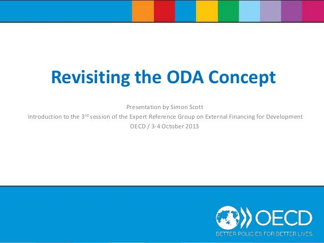 Revisiting the ODA Concept Presentation by Simon Scott Introduction to the 3rd session of the Expert Reference Group on Ex...