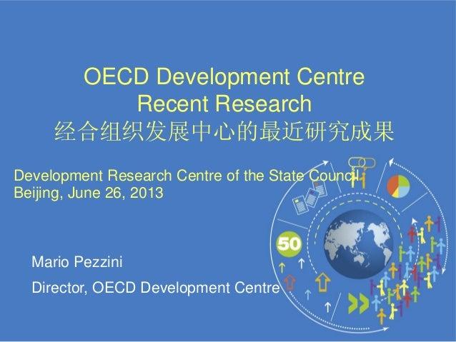 OECD Development Centre         Recent Research     经合组织发展中心的最近研究成果Development Research Centre of the State CouncilBeijing...