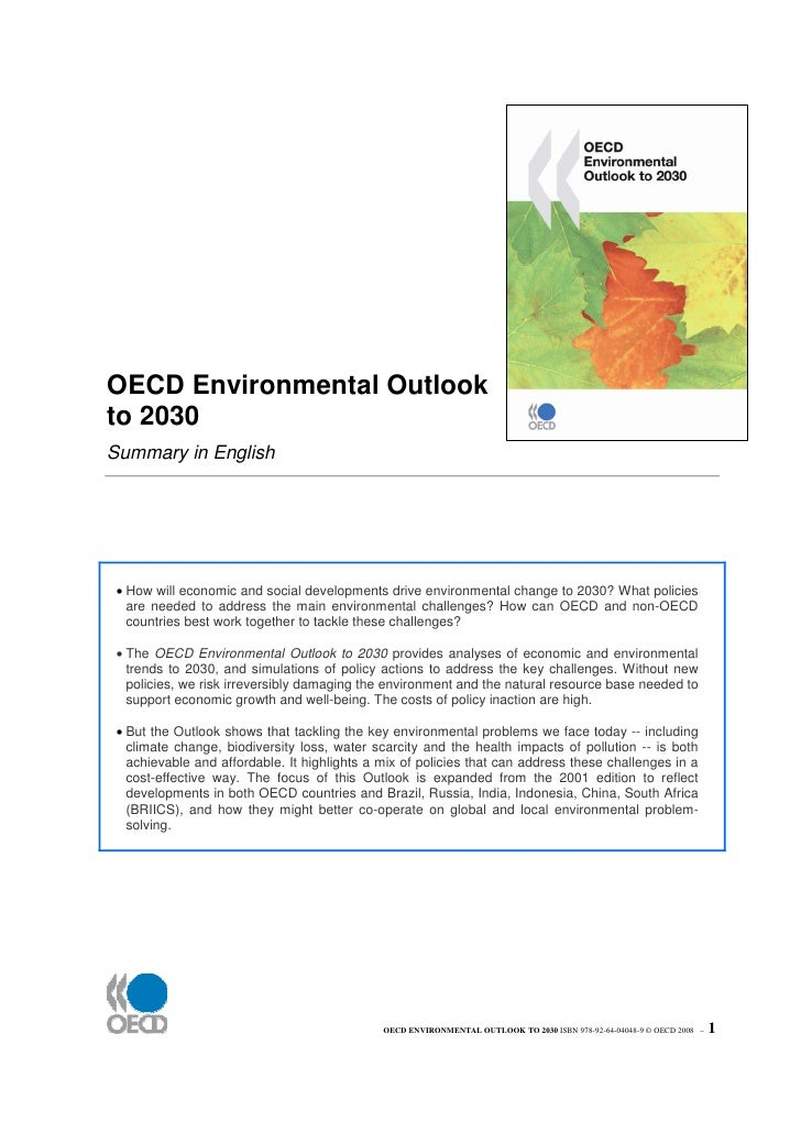 OECD Environmental Outlookto 2030Summary in English • How will economic and social developments drive environmental change...