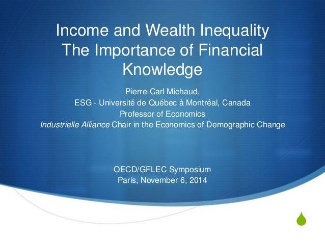 S  Income and Wealth Inequality The Importance of Financial Knowledge  Pierre-Carl Michaud,  ESG - Université de Québec à ...