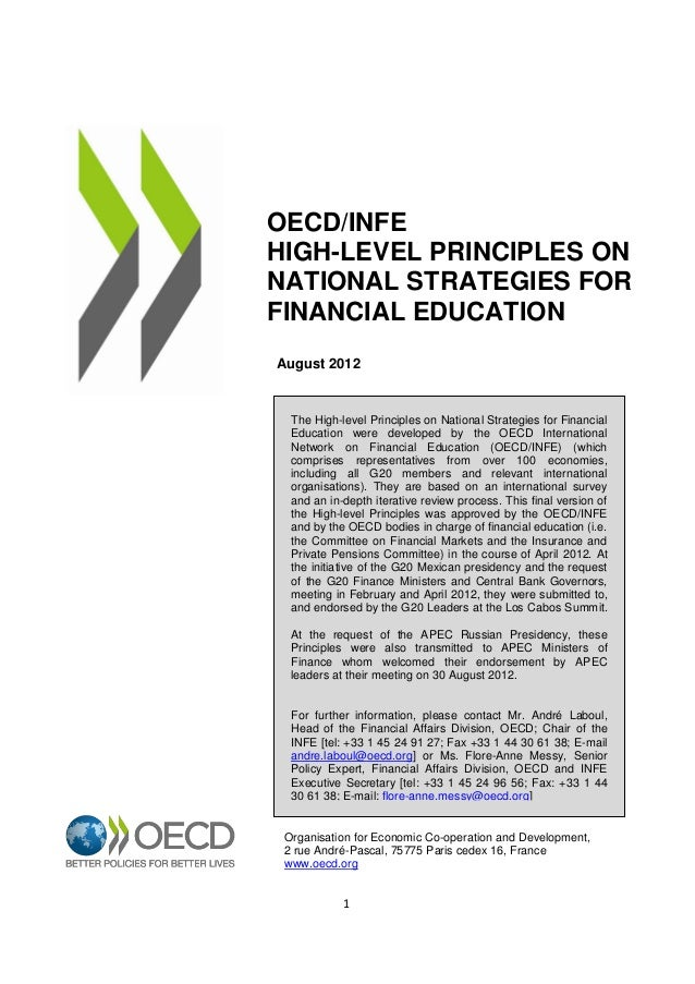 OECD/INFE HIGH-LEVEL PRINCIPLES ON NATIONAL STRATEGIES FOR FINANCIAL EDUCATION August 2012  The High-level Principles on N...