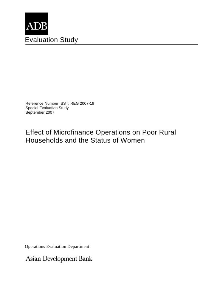 Evaluation Study     Reference Number: SST: REG 2007-19 Special Evaluation Study September 2007     Effect of Microfinance...