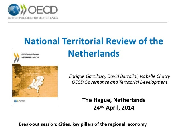 National Territorial Review of the Netherlands Break-out session: Cities, key pillars of the regional economy The Hague, N...