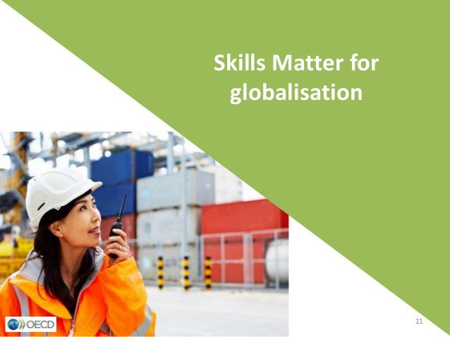 Skills Matter for globalisation 11