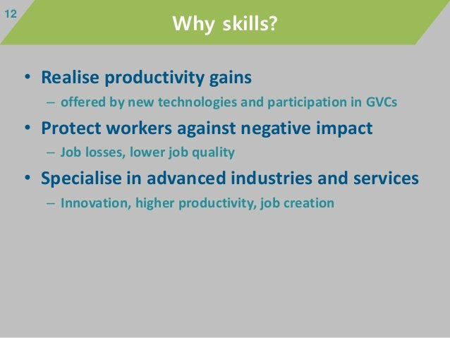 • Realise productivity gains – offered by new technologies and participation in GVCs • Protect workers against negative im...