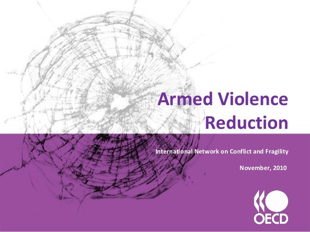 Armed Violence Reduction International Network on Conflict and Fragility November, 2010