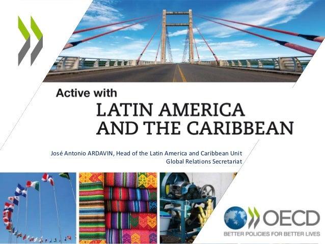 José Antonio ARDAVIN, Head of the Latin America and Caribbean Unit Global Relations Secretariat