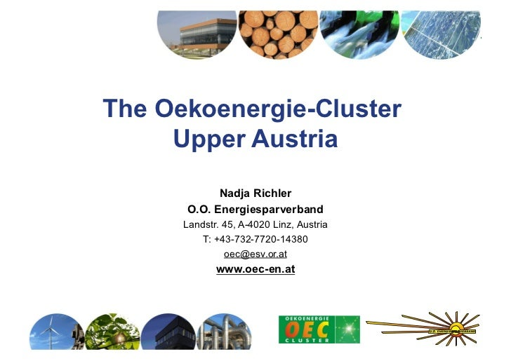 The Oekoenergie-Cluster     Upper Austria            Nadja Richler      O.O. Energiesparverband      Landstr. 45, A-4020 L...