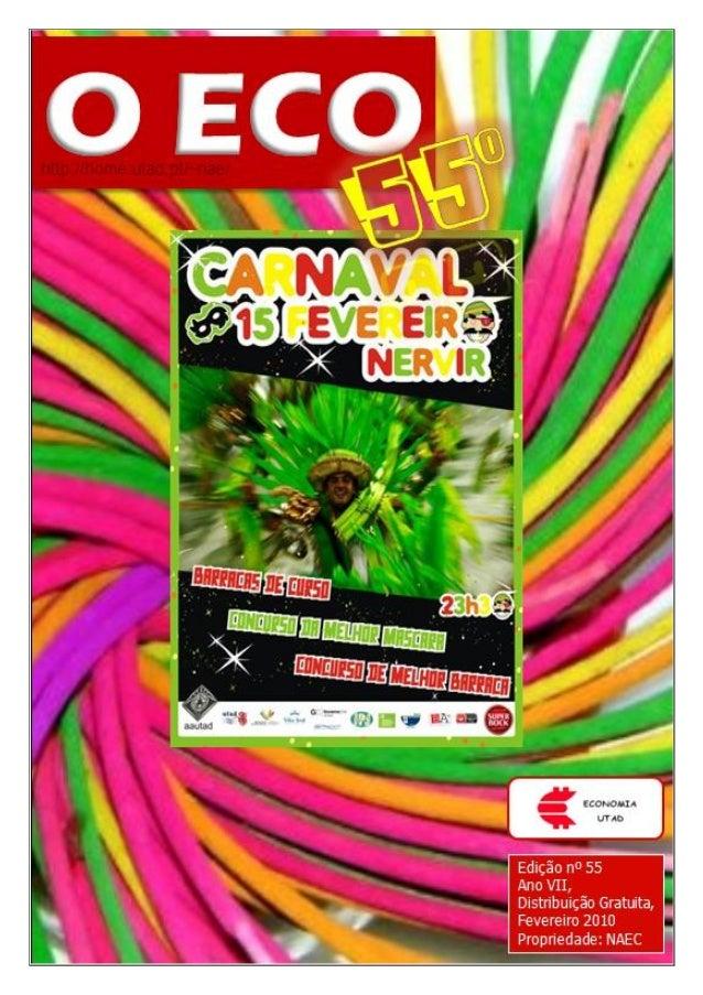 Edição nº 55    Fevereiro 2010                               O ECO0                    ecoutad@gmail.com