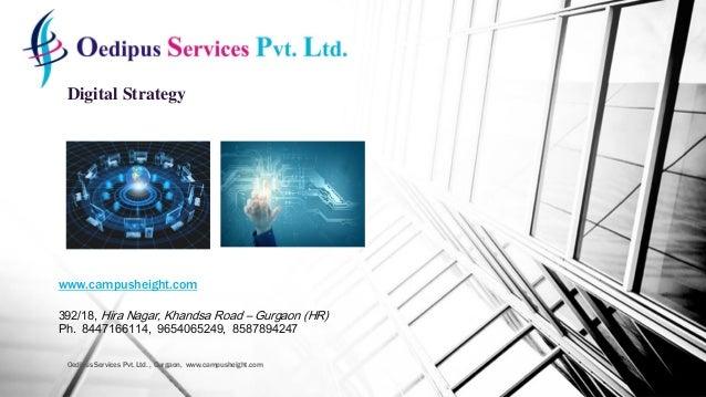 Digital Strategy  www.campusheight.com 392/18, Hira Nagar, Khandsa Road – Gurgaon (HR) Ph. 8447166114, 9654065249, 8587894...