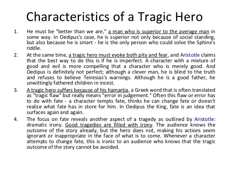 the aristotelian tragic hero in the story of oedipus An ideal tragic story should exude another scenario that exemplifies aristotle as the tragic hero is when oedipus chooses to run from his apparent birth.
