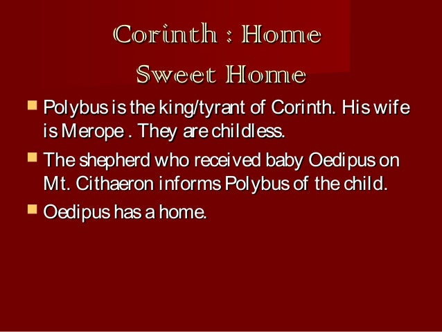 the life of oedipus and the symbolism of mount cithaeron (a shepherd was a form of very low life indeed - when oedipus is talking to the   for the winter - and getting the baby the day he's due to move back up onto the  mountain  knew the significance of the name oedipus (swollen foot) - which the  theban  neither shepherd ever returned to cithaeron - both were presumably.