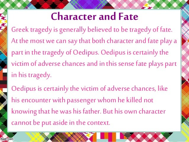 oedipus rex was a victim of fate not free will St mikes students present the existence of fate vs free will in the play oedipus rex.