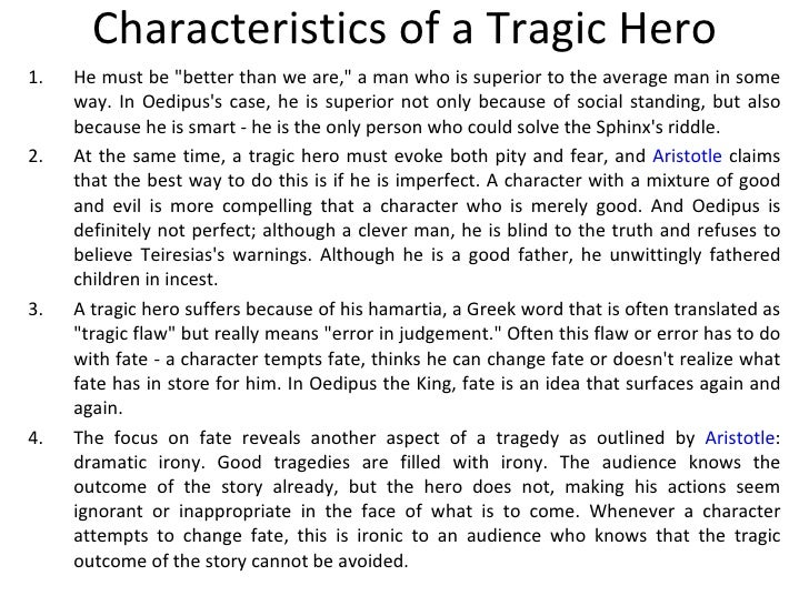 the feature of the tragic hero as exemplified in sophocles oedipus the king Start studying real ib english a famous example of catharsis is realized in sophocles' oedipus the use of humor to lighten the mood of a serious or tragic.