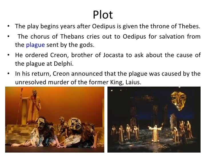 a remake play of oedipus essay Oedipus the king essay in other occasions the kings are the reason of a kingdom's problems, as it happens in sophocles's play oedipus the king.