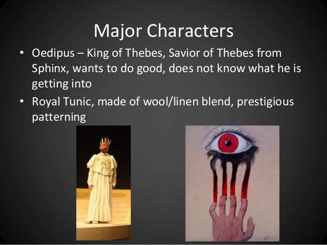 dewribing the character of oedipus in oedipus the king Character analysis in oedipus the king oedipus : oedipus is the king of thebes at the start of oedipus the king , many of the events for which he is known have already elapsed, including the answering of the sphinx's riddle, the murdering of laius, and the union with jocasta.