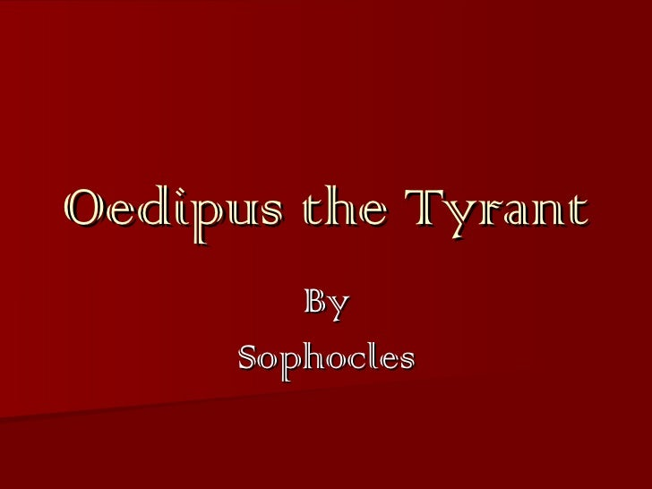 Oedipus the Tyrant By Sophocles