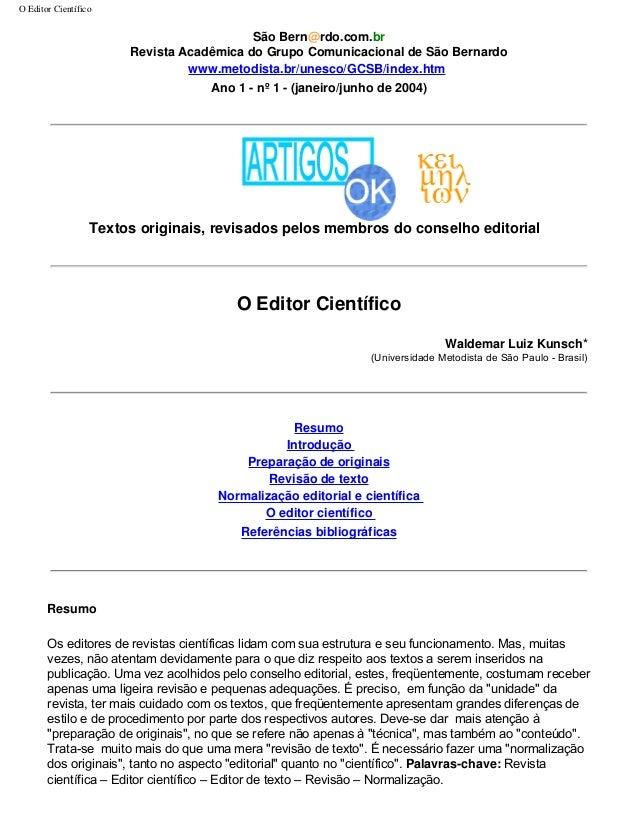 O Editor Científico  São Bern@rdo.com.br Revista Acadêmica do Grupo Comunicacional de São Bernardo www.metodista.br/unesco...