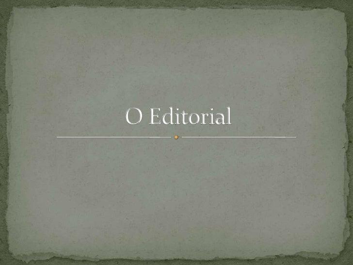  Texto jornalístico opinativo Define e expressa o ponto de vista do autor/entidade por ele representada Não é um texto ...