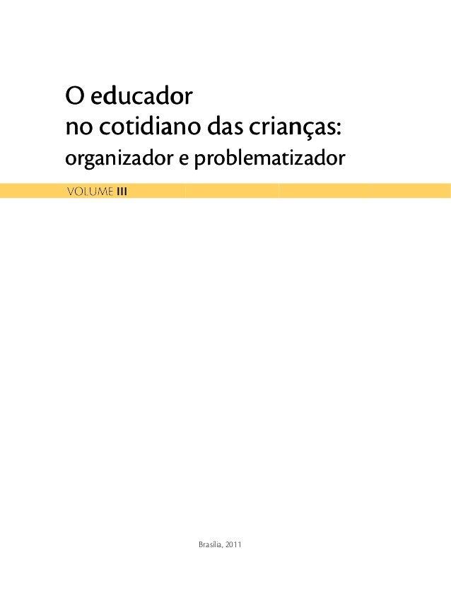 O educador no cotidiano das crianças: organizador e problematizador on O e nadiitoc rodacdue airs cao d r :saçna gor on eo...
