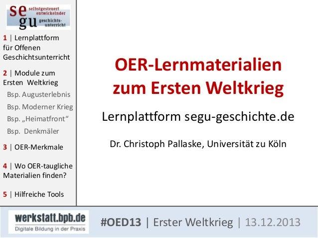 1 | Lernplattform für Offenen Geschichtsunterricht 2 | Module zum Ersten Weltkrieg Bsp. Augusterlebnis Bsp. Moderner Krieg...