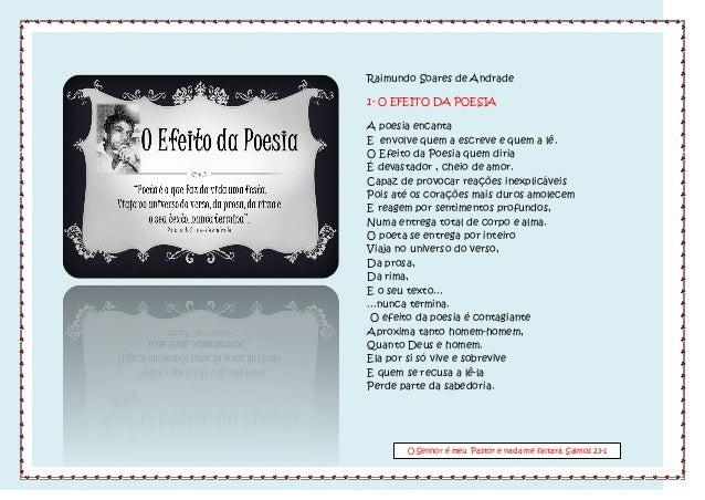 Raimundo Soares de Andrade 1- O EFEITO DA POESIA A poesia encanta E envolve quem a escreve e quem a lê. O Efeito da Poesia...