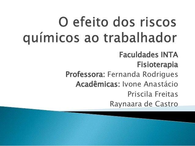 Faculdades INTA                    FisioterapiaProfessora: Fernanda Rodrigues   Acadêmicas: Ivone Anastácio               ...