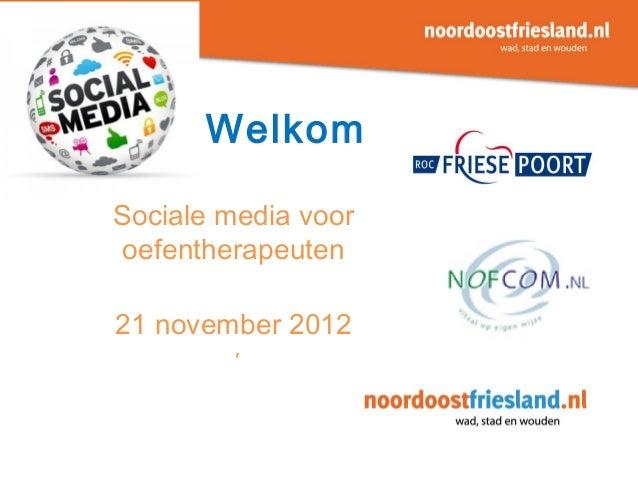 WelkomSociale media vooroefentherapeuten21 november 2012