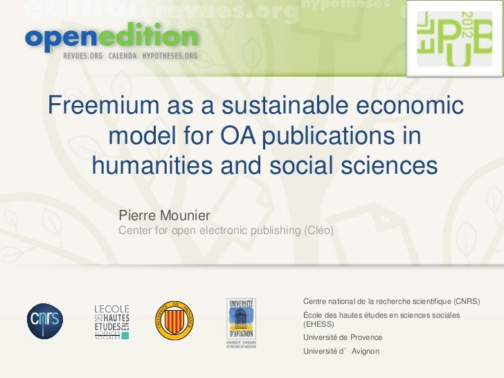 Freemium as a sustainable economic    model for OA publications in   humanities and social sciences     Pierre Mounier    ...