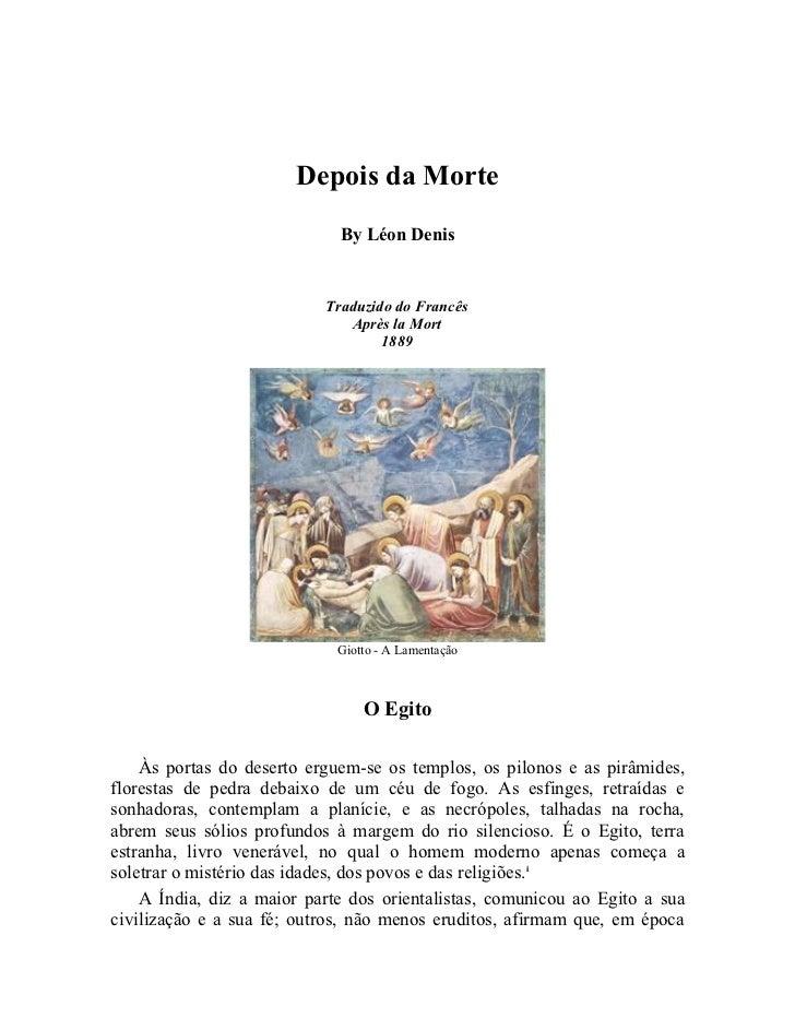 Depois da Morte                             By Léon Denis                           Traduzido do Francês                  ...