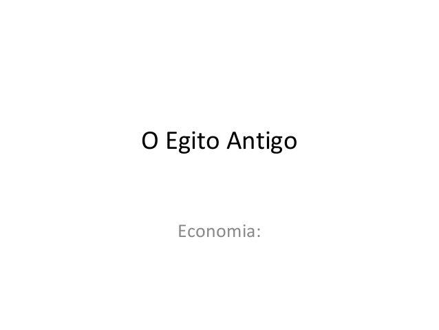 O Egito Antigo   Economia: