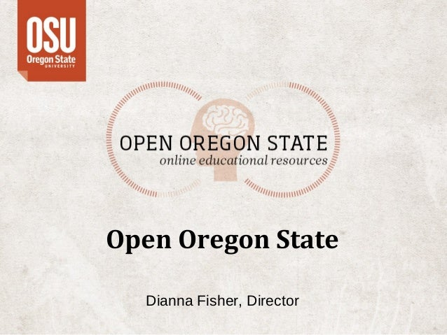 Open Oregon State Dianna Fisher, Director