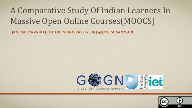 JANESH SANZGIRI (THE OPEN UNIVERSITY, UK) @JANESHSANZGIRI A Comparative Study Of Indian Learners In Massive Open Online Co...