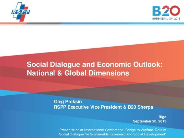 B20_from_Russia_to_Australia-16Jul13-SP-nd-MOS.pptx 0 Social Dialogue and Economic Outlook: National & Global Dimensions R...