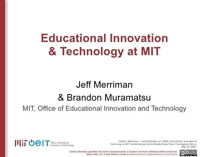 Educational Innovation & Technology at MIT Jeff Merriman & Brandon Muramatsu MIT, Office of Educational Innovation and Tec...