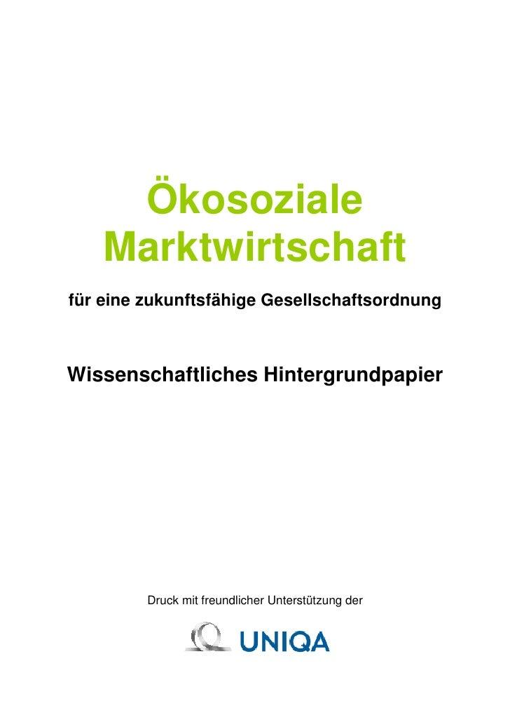 Ökosoziale     Marktwirtschaft für eine zukunftsfähige Gesellschaftsordnung    Wissenschaftliches Hintergrundpapier       ...