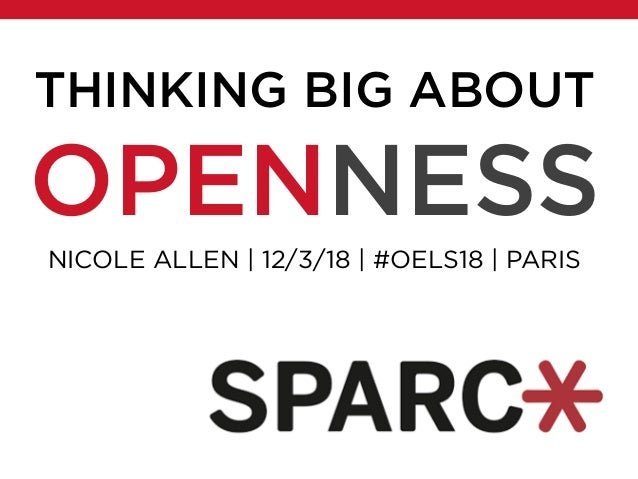 NICOLE ALLEN | 12/3/18 | #OELS18 | PARIS THINKING BIG ABOUT OPENNESS