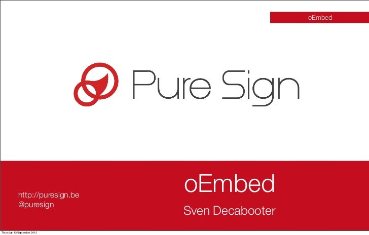 oEmbed            http://puresign.be                                 oEmbed            @puresign                          ...