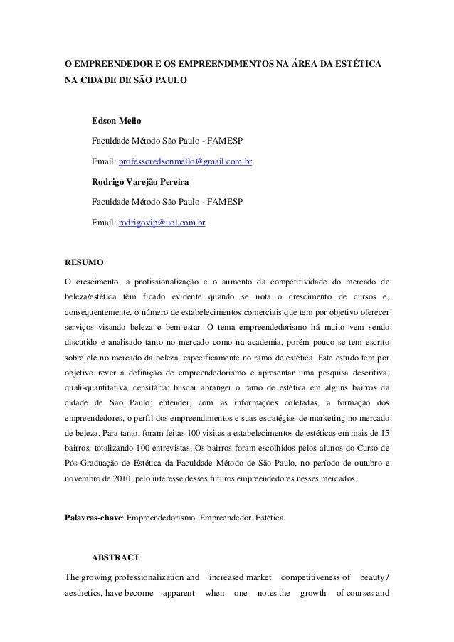O EMPREENDEDOR E OS EMPREENDIMENTOS NA ÁREA DA ESTÉTICANA CIDADE DE SÃO PAULOEdson MelloFaculdade Método São Paulo - FAMES...