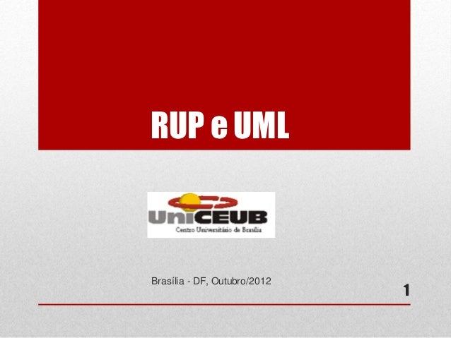RUP e UMLBrasília - DF, Outubro/2012                              1