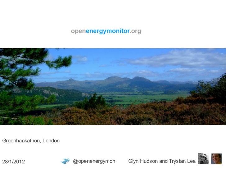 Greenhackathon, London @openenergymon  Glyn Hudson and Trystan Lea 28/1/2012