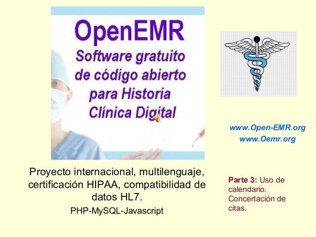 Proyecto internacional, multilenguaje,certificación HIPAA, compatibilidad dedatos HL7.PHP-MySQL-Javascriptwww.Open-EMR.org...