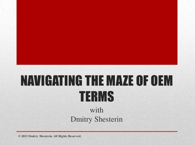 NAVIGATING THE MAZE OF OEM           TERMS                                          with                                  ...