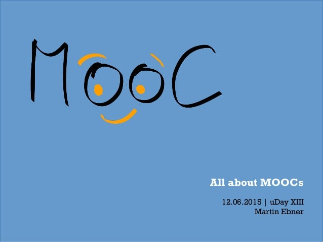 All about MOOCs 12.06.2015 | uDay XIII Martin Ebner