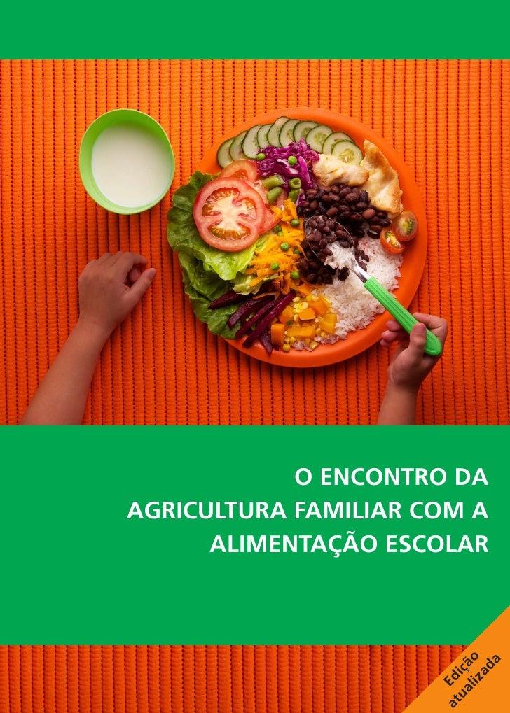 O encontro daAgricultura Familiar com a      Alimentação Escolar                          liz o                           ...