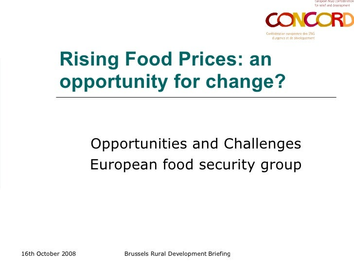 Rising Food Prices: an opportunity for change?   Opportunities and Challenges European food security group